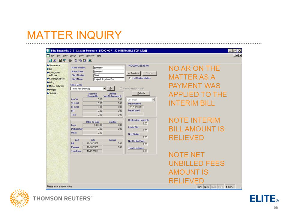 MATTER INQUIRY NO AR ON THE MATTER AS A PAYMENT WAS APPLIED TO THE INTERIM BILL. NOTE INTERIM BILL AMOUNT IS RELIEVED.