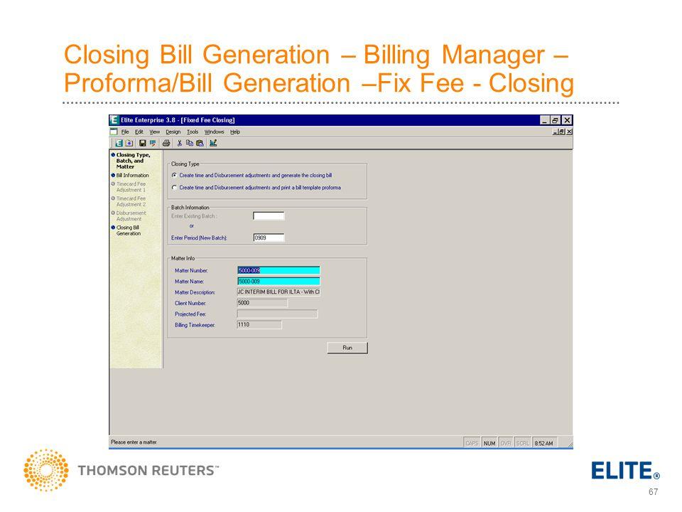 Closing Bill Generation – Billing Manager – Proforma/Bill Generation –Fix Fee - Closing