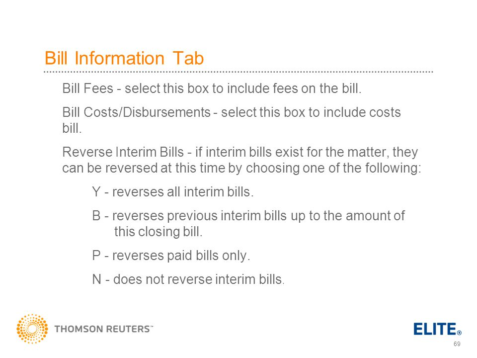 Bill Information Tab Bill Fees - select this box to include fees on the bill. Bill Costs/Disbursements - select this box to include costs bill.