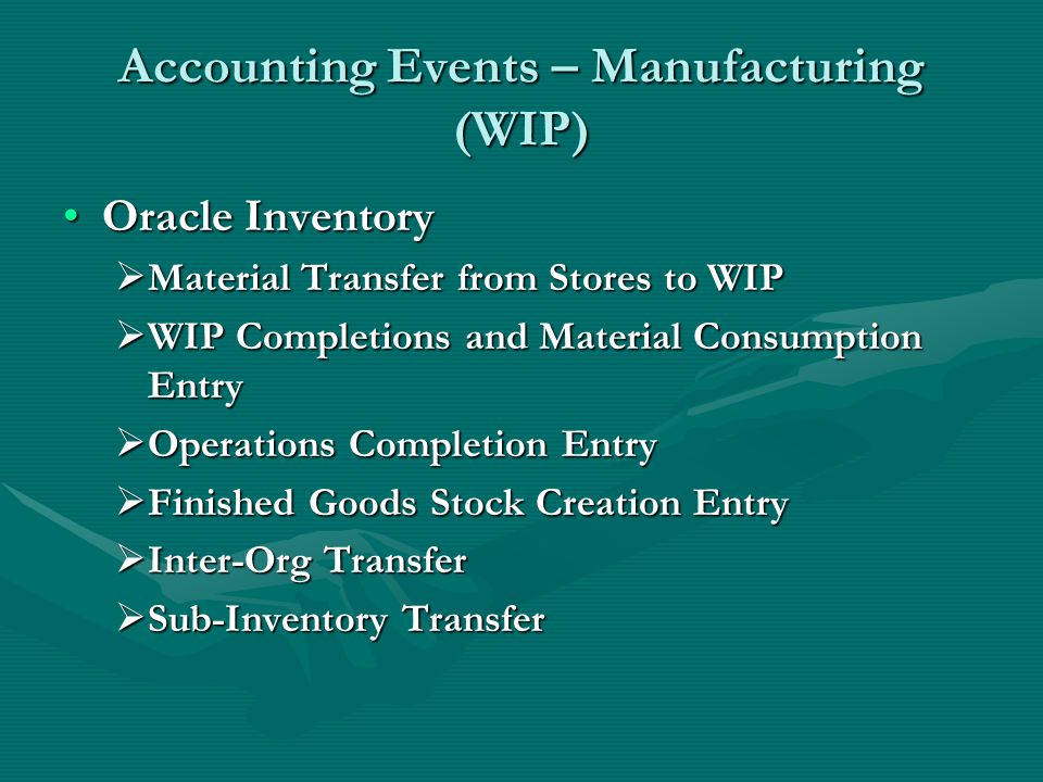 Accounting Events – Manufacturing (WIP)