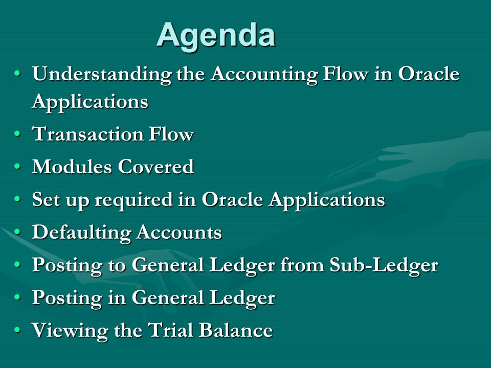 Agenda Understanding the Accounting Flow in Oracle Applications