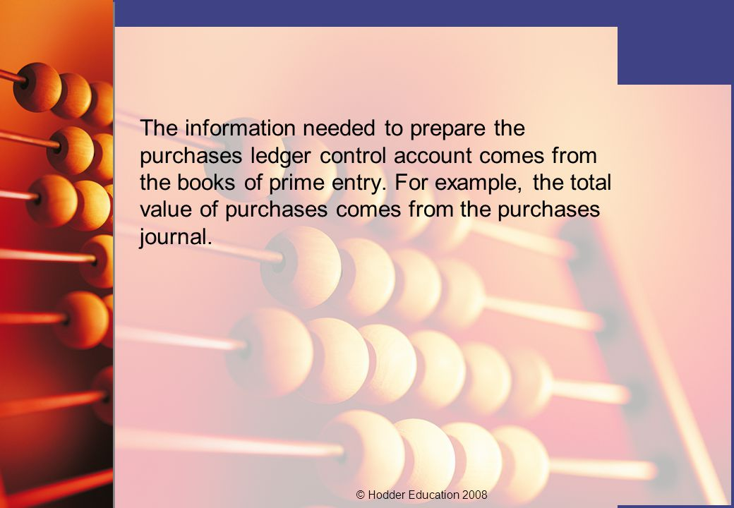 The information needed to prepare the purchases ledger control account comes from the books of prime entry.