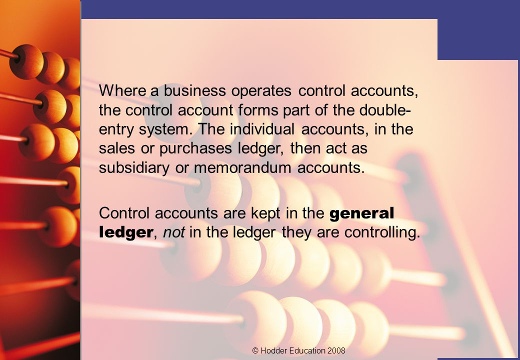 Where a business operates control accounts, the control account forms part of the double-entry system. The individual accounts, in the sales or purchases ledger, then act as subsidiary or memorandum accounts.