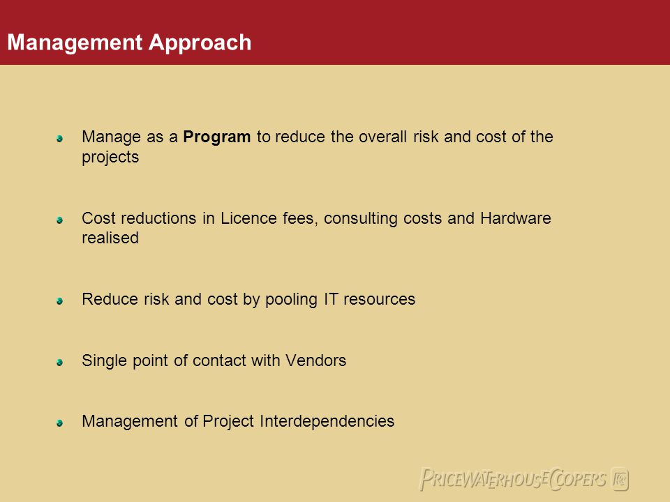 Management Approach Manage as a Program to reduce the overall risk and cost of the projects.