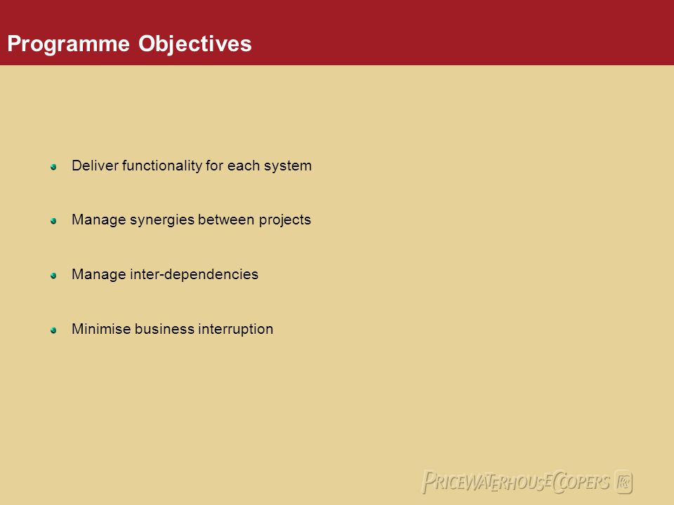 Programme Objectives Deliver functionality for each system