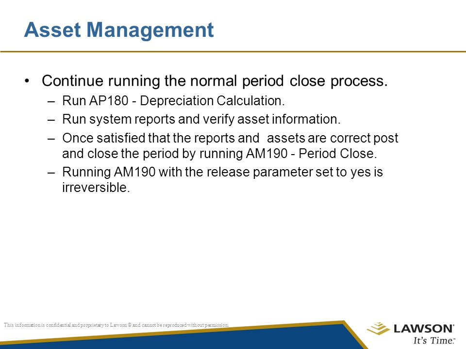 Asset Management Continue running the normal period close process.