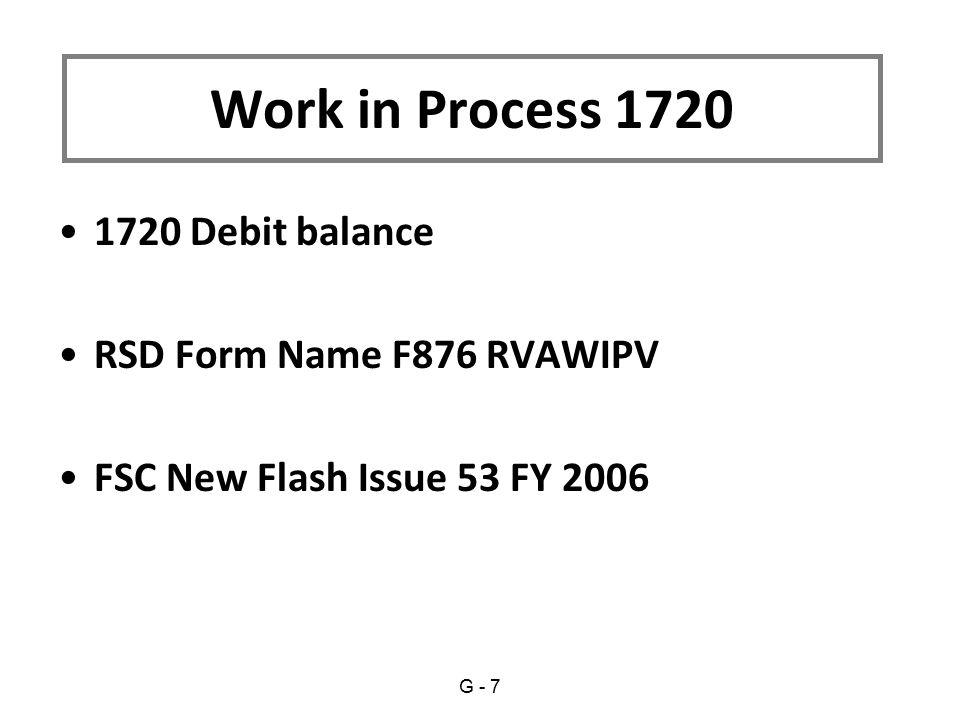 Work in Process 1720 1720 Debit balance RSD Form Name F876 RVAWIPV