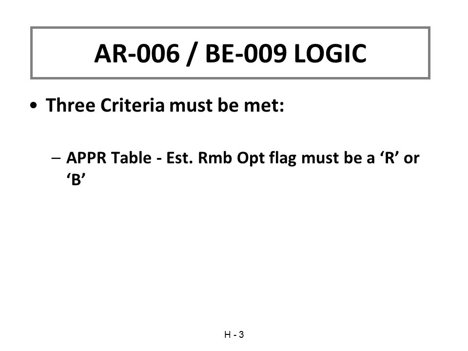 AR-006 / BE-009 LOGIC Three Criteria must be met: