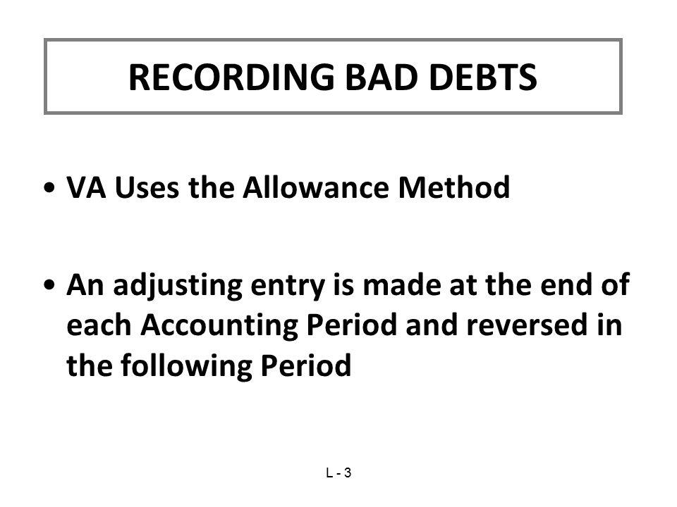 RECORDING BAD DEBTS VA Uses the Allowance Method