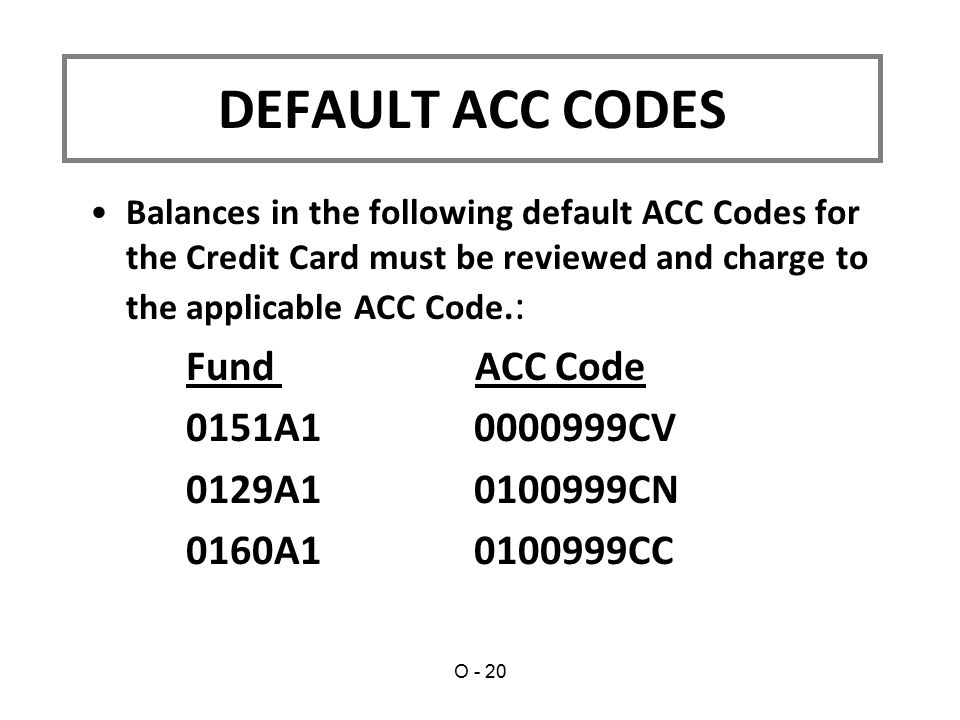 DEFAULT ACC CODES Fund ACC Code 0151A1 0000999CV 0129A1 0100999CN