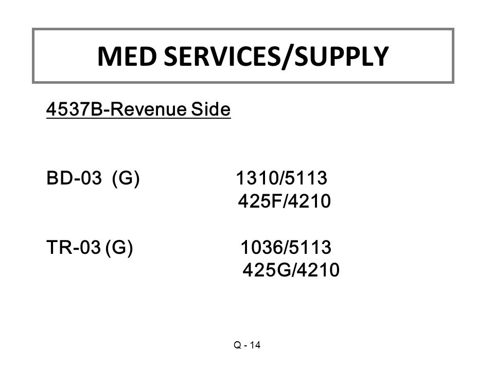 MED SERVICES/SUPPLY 4537B-Revenue Side BD-03 (G) 1310/5113 425F/4210