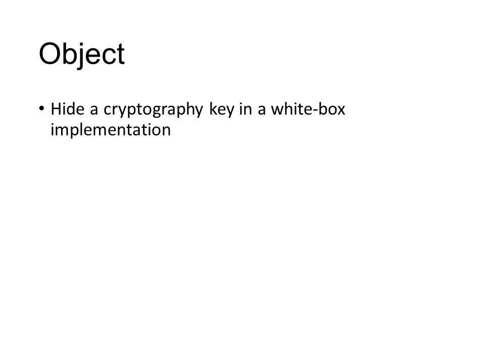 Object Hide a cryptography key in a white-box implementation
