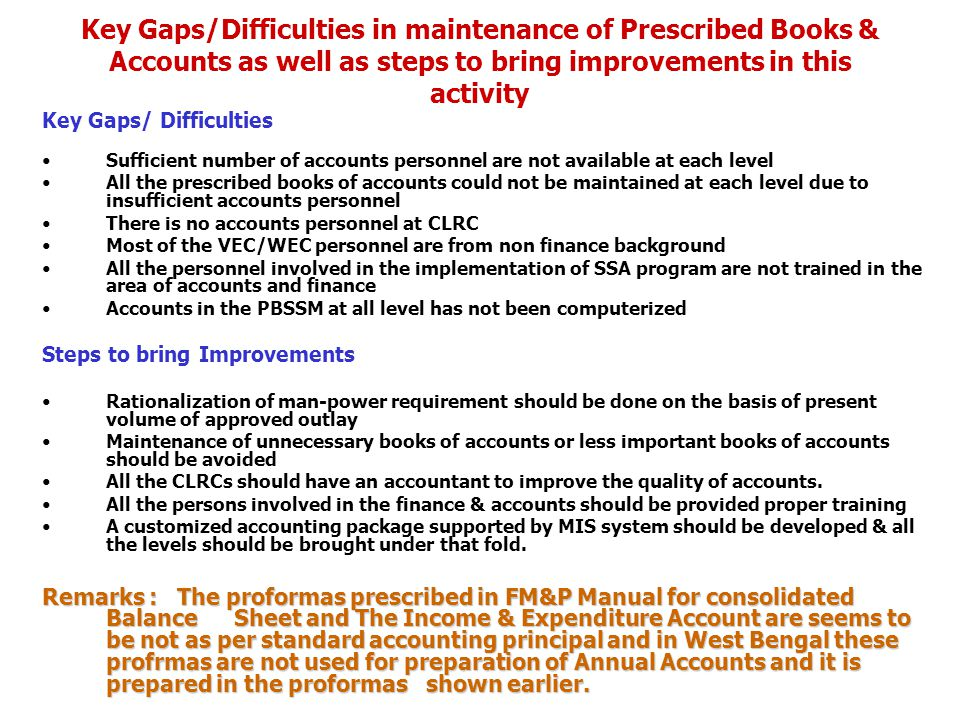 Key Gaps/Difficulties in maintenance of Prescribed Books & Accounts as well as steps to bring improvements in this activity