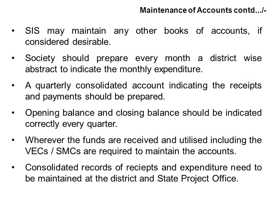 SIS may maintain any other books of accounts, if considered desirable.