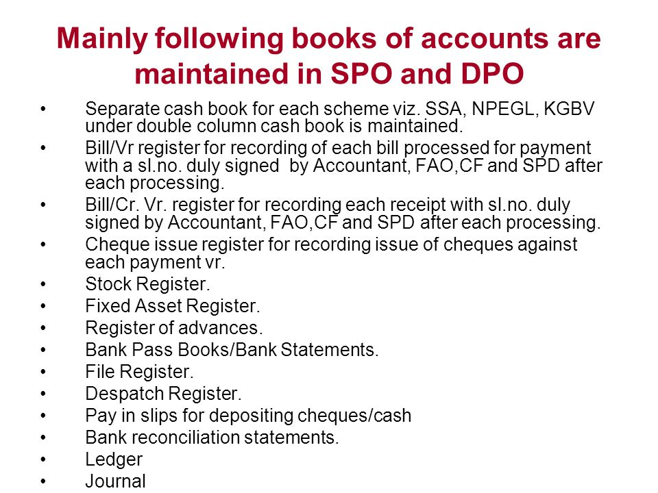 Mainly following books of accounts are maintained in SPO and DPO