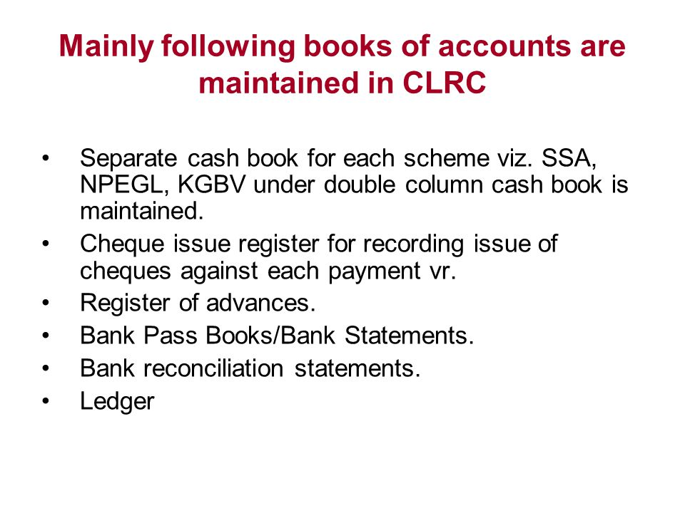 Mainly following books of accounts are maintained in CLRC