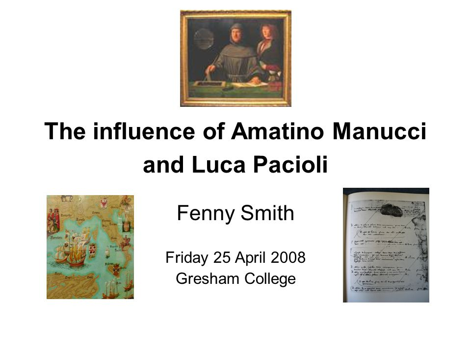 The influence of Amatino Manucci and Luca Pacioli