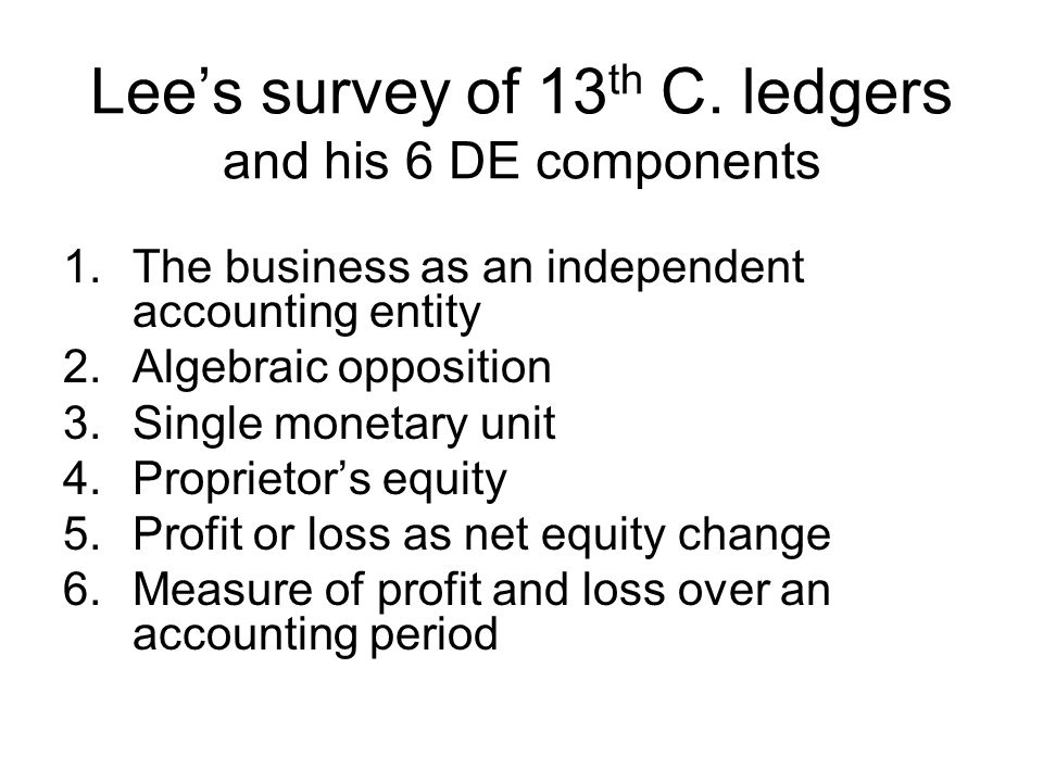 Lee's survey of 13th C. ledgers and his 6 DE components
