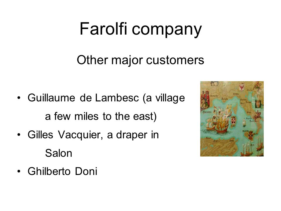 Farolfi company Other major customers Guillaume de Lambesc (a village