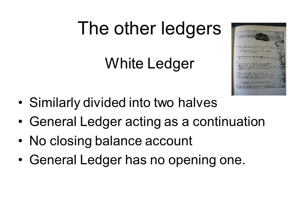 The other ledgers White Ledger Similarly divided into two halves