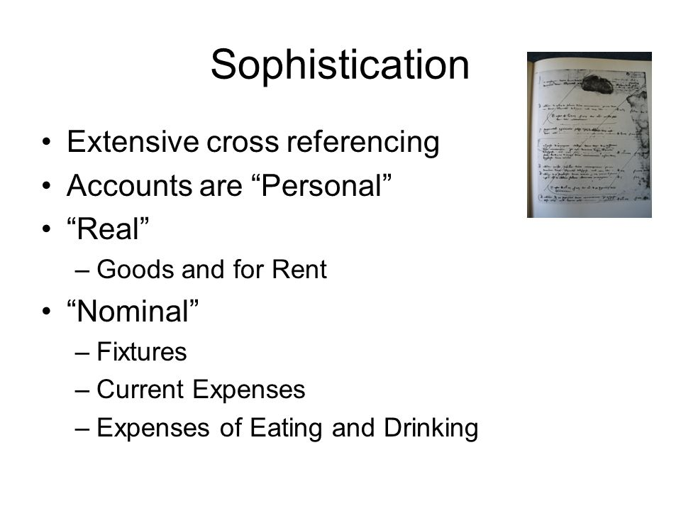 Sophistication Extensive cross referencing Accounts are Personal