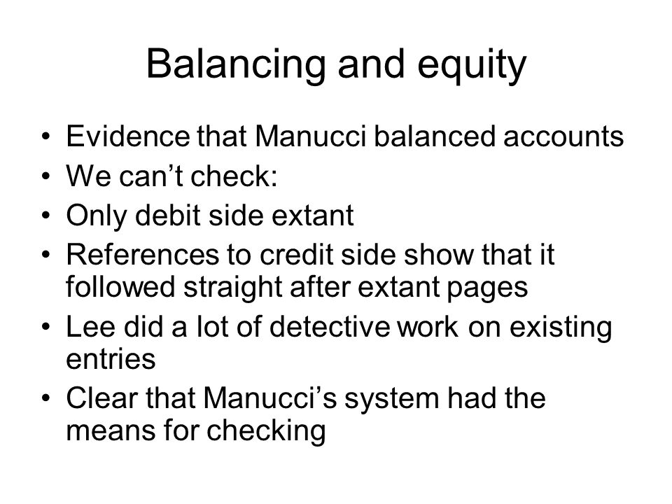 Balancing and equity Evidence that Manucci balanced accounts