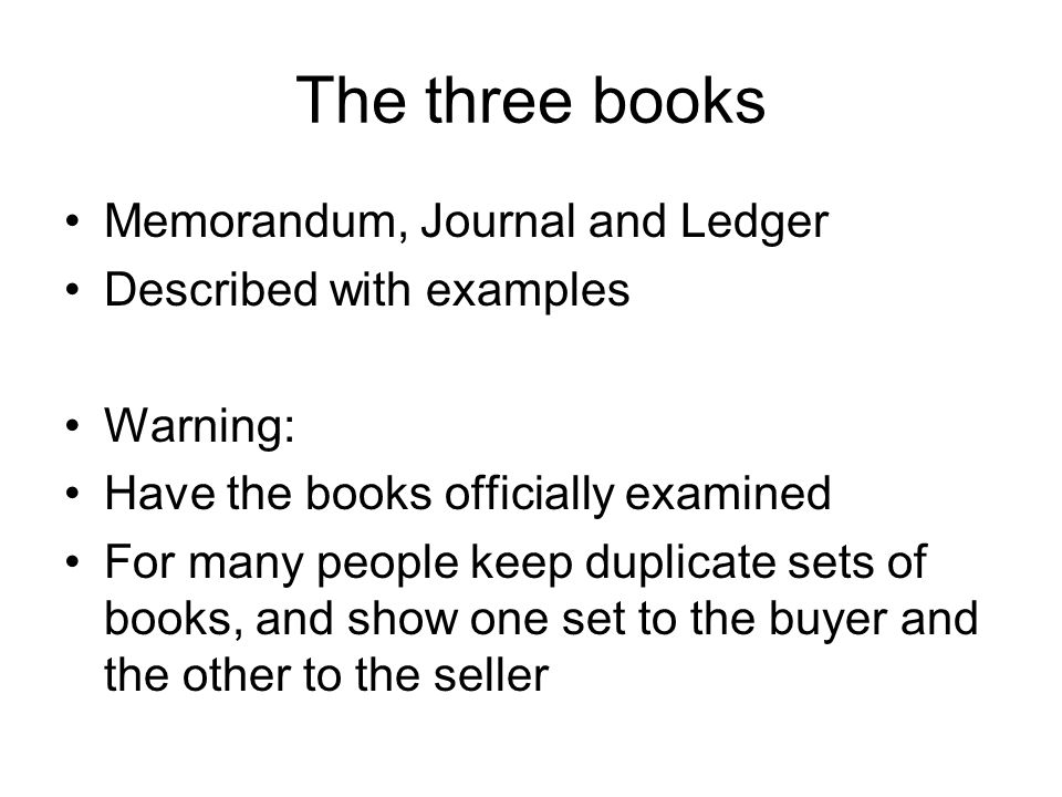 The three books Memorandum, Journal and Ledger Described with examples