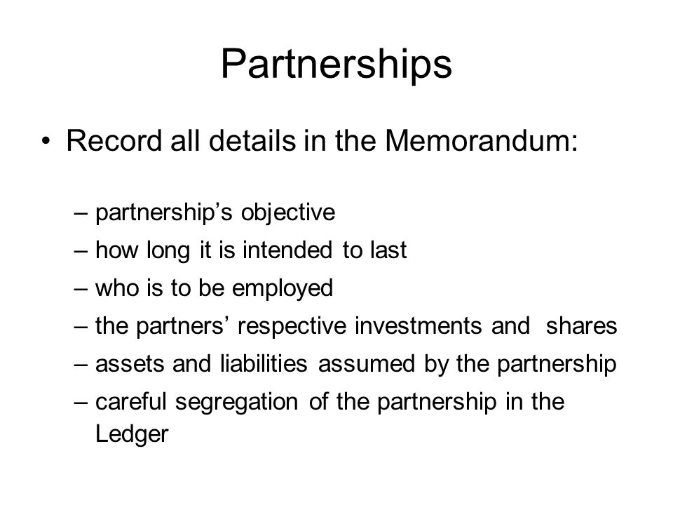 Partnerships Record all details in the Memorandum:
