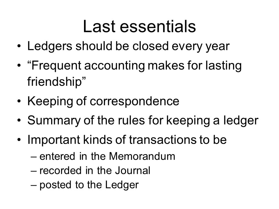 Last essentials Ledgers should be closed every year