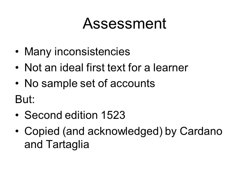 Assessment Many inconsistencies Not an ideal first text for a learner