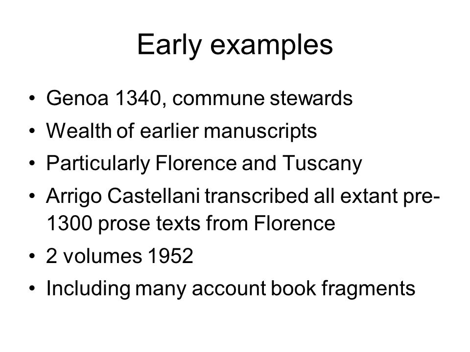 Early examples Genoa 1340, commune stewards