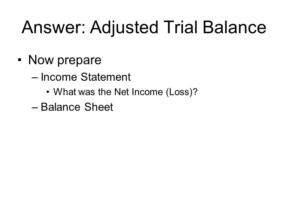 Answer: Adjusted Trial Balance