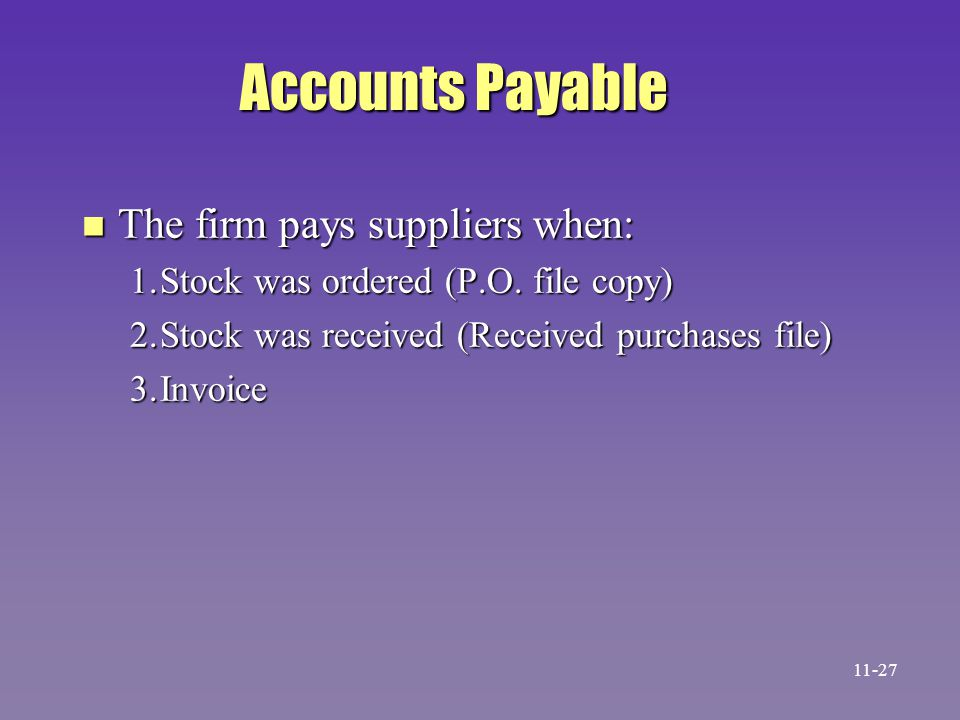 Accounts Payable The firm pays suppliers when: