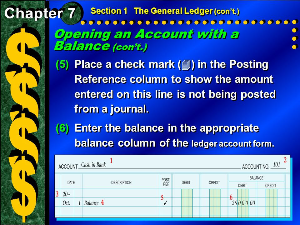 $ $ $ $ Opening an Account with a Balance (con't.) Chapter 7