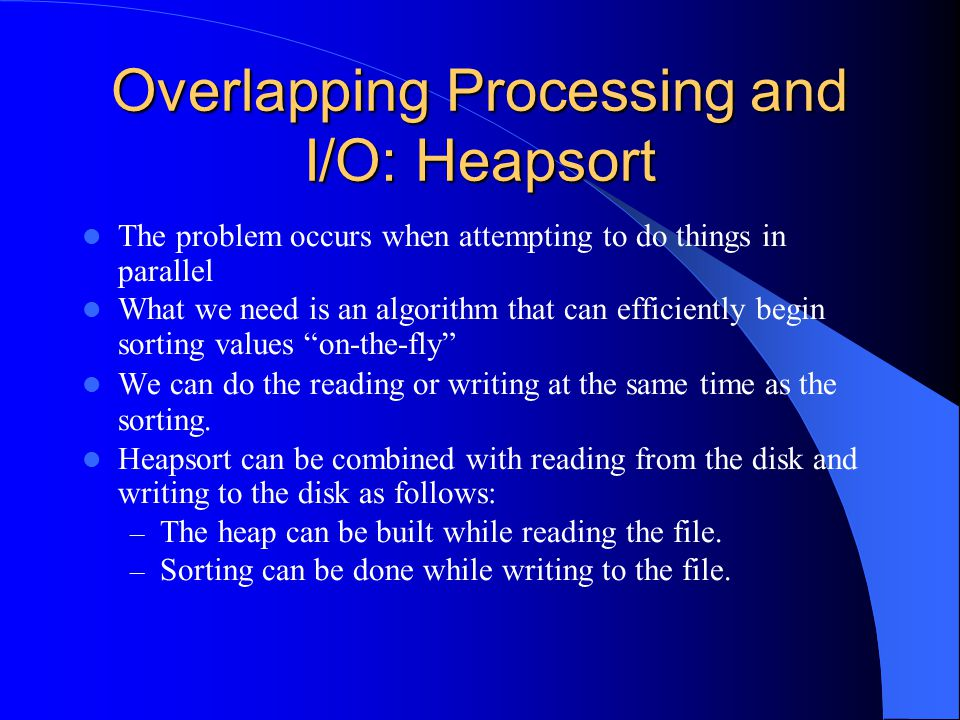 Overlapping Processing and I/O: Heapsort