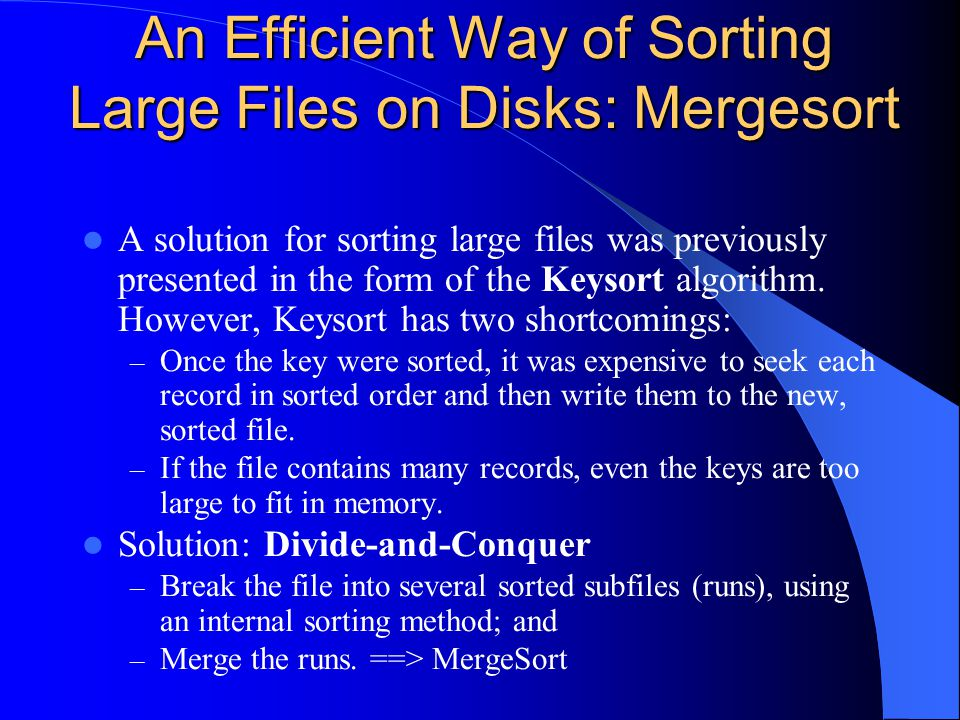 An Efficient Way of Sorting Large Files on Disks: Mergesort