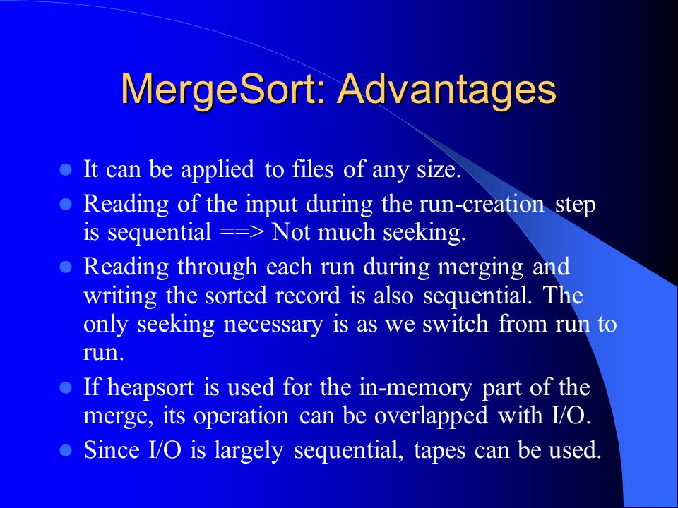 MergeSort: Advantages