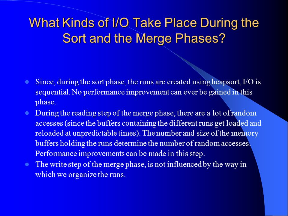 What Kinds of I/O Take Place During the Sort and the Merge Phases