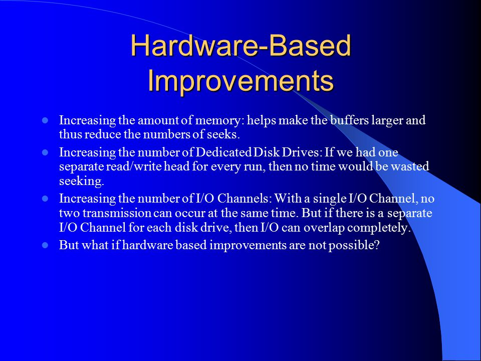 Hardware-Based Improvements