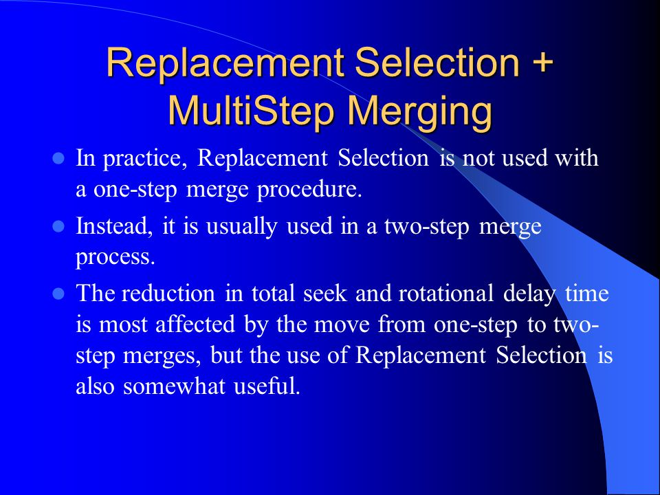 Replacement Selection + MultiStep Merging