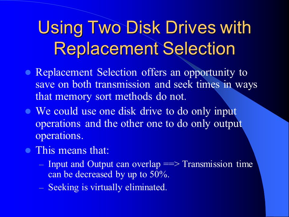 Using Two Disk Drives with Replacement Selection