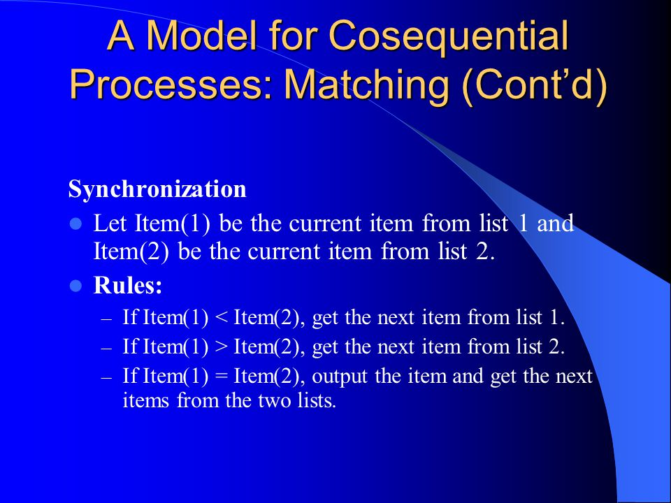 A Model for Cosequential Processes: Matching (Cont'd)