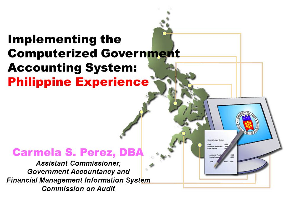 Implementing the Computerized Government Accounting System: Philippine Experience