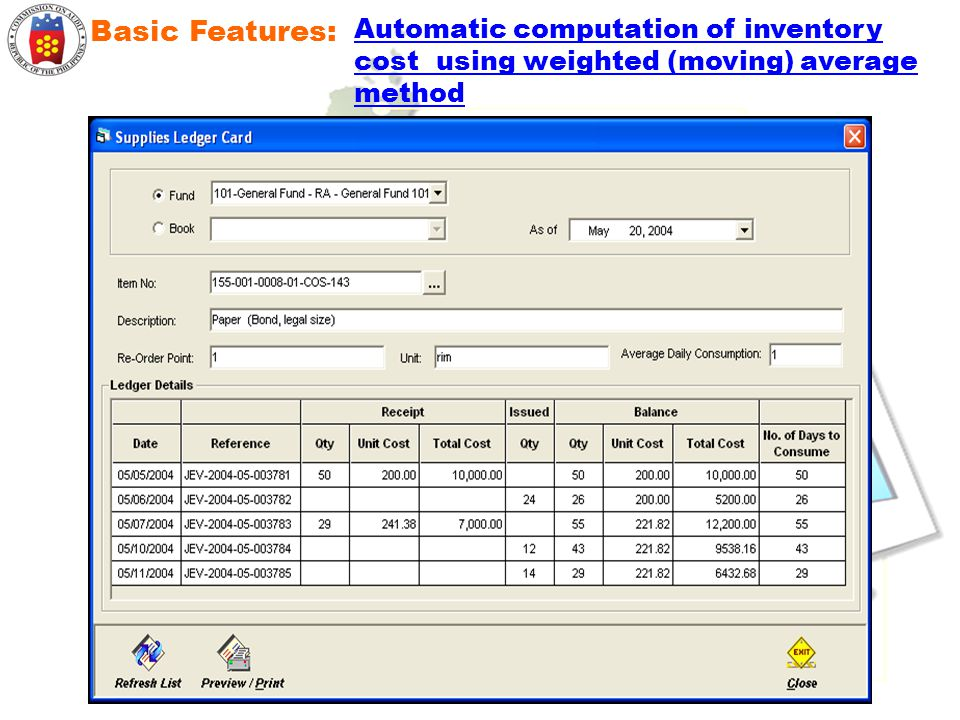 Basic Features: Automatic computation of inventory cost using weighted (moving) average method