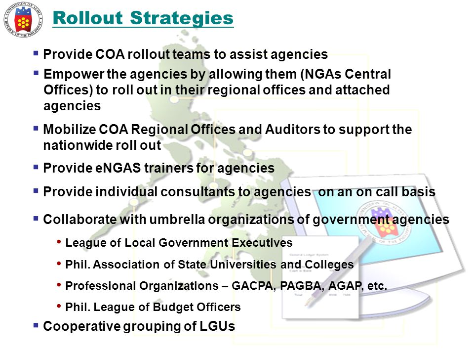 Rollout Strategies Provide COA rollout teams to assist agencies