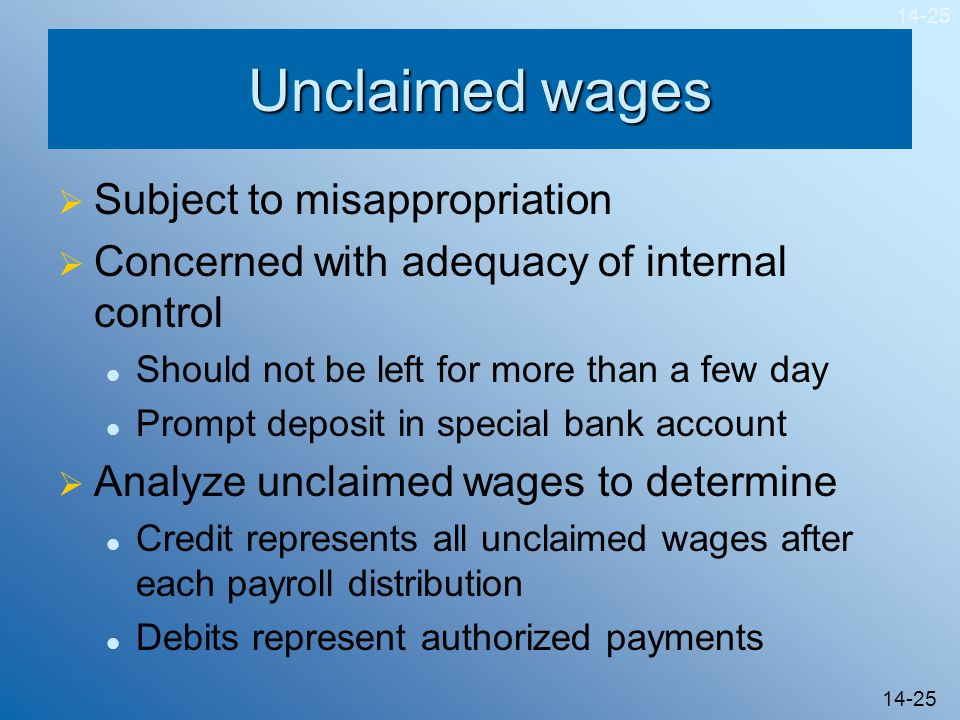 Unclaimed wages Subject to misappropriation