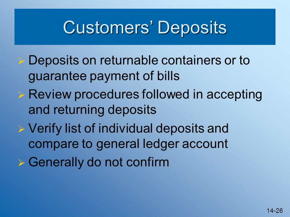 Customers' Deposits Deposits on returnable containers or to guarantee payment of bills.