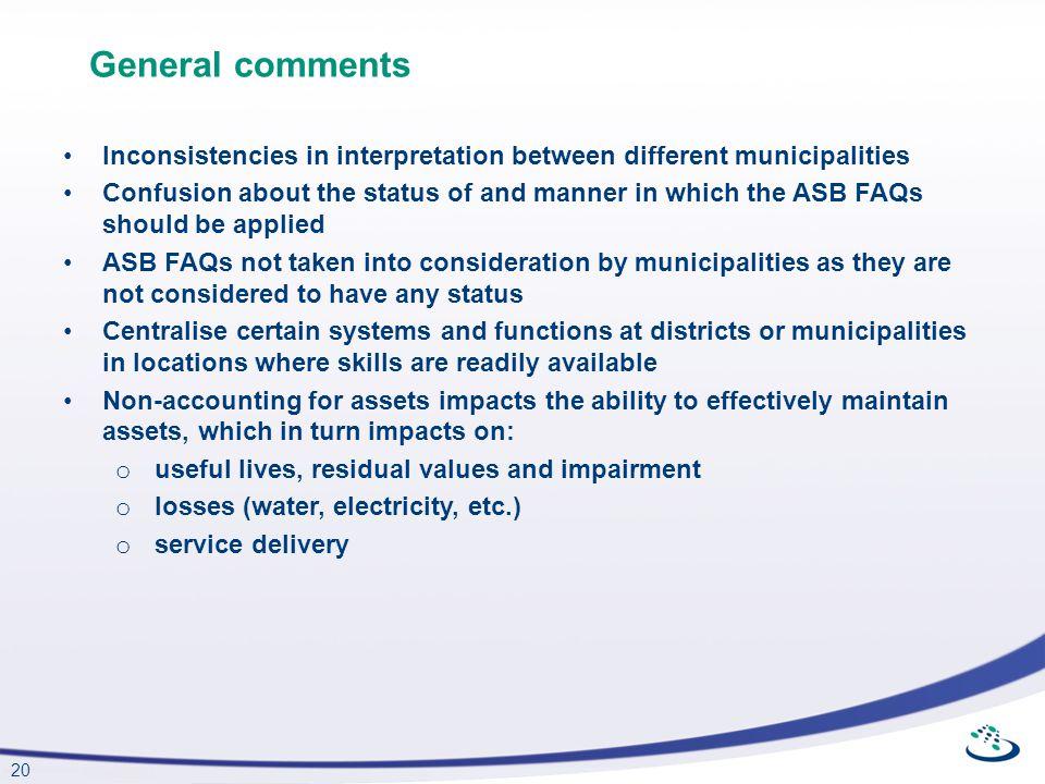 General comments Inconsistencies in interpretation between different municipalities.