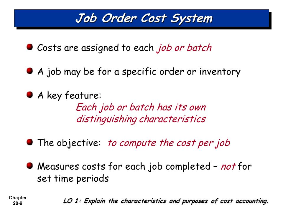 LO 1: Explain the characteristics and purposes of cost accounting.