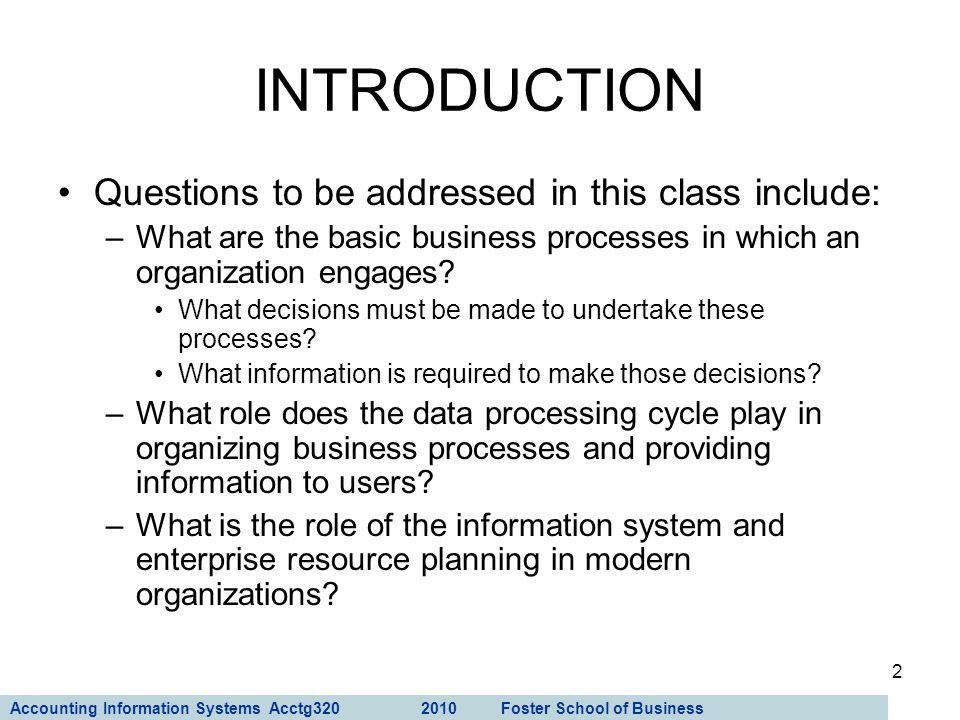 INTRODUCTION Questions to be addressed in this class include: